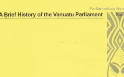 A Brief History of Vanuatu Parliament