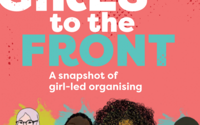 Girls to the Front – A Snapshot of girl-led organising