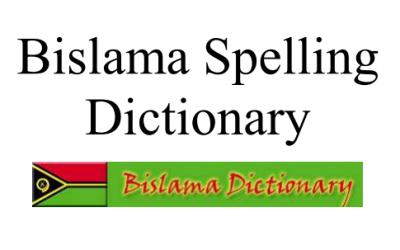 Bislama Spelling Dictionary