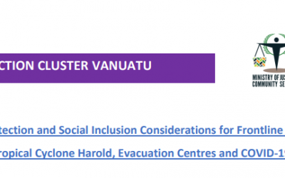Gender, Protection and Social Inclusion Considerations for Frontline Responders: Tropical Cyclone Harold, Evacuation Centres and COVID-19