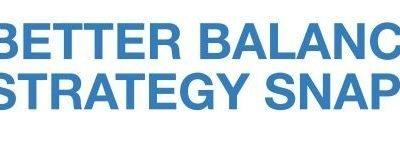 BETTER BALANCE STRATEGY SNAPSHOT